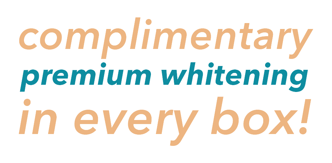 complimentary premium whitening in every box