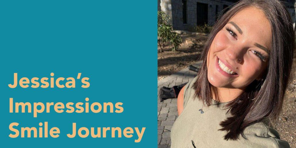 Jessica's Impressions Smile Journey